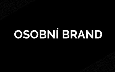 Osobní brand aneb člověk jako značka