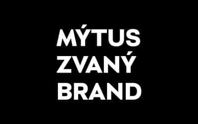 Mýtus zvaný brand